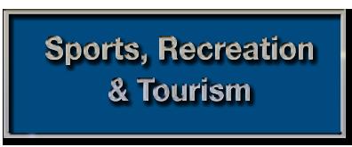 Sports, Recreation & Tourism